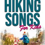 The Best Hiking Songs for Families