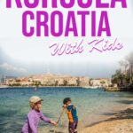 Best Things to do in Korcula with Kids