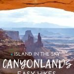 Top easy hikes in Island in the Sky Canyonlands National Park. You don't want to miss these 3 easy hikes with incredible views: Mesa Arch, Grand View Point and Upheaval Dome. These are great family friendly trails in Canyonlands National Park Utah. #hikingwithkids #familytravel #canyonlands #utah