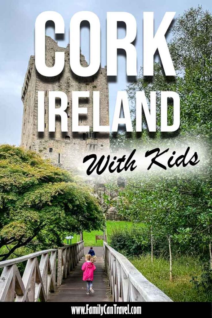 image of kids running on bridge to Blarney Castle with text overlay of Cork Ireland with kids