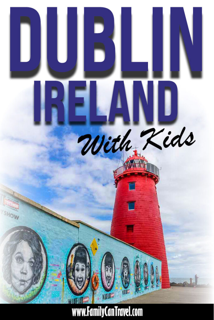 image of Poolbeg Lighthouse in Dublin Ireland with text overlay of Dublin Ireland with Kids