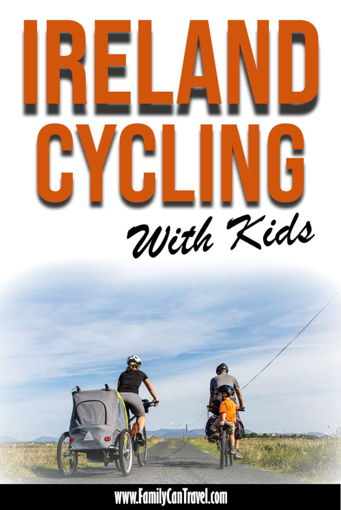 two adults cycling pulling a bike trailer and one kid on a tag-a-long with text overlay Ireland Cycling with Kids