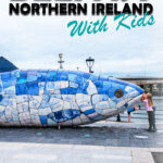 Best Things to do in Belfast Northern Ireland with Kids