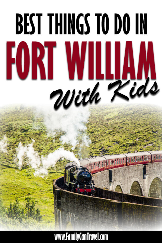 image of jacobite train going over Harry Potter Bridge in Scotland with text overlay of Best Things to Do in Fort William with Kids