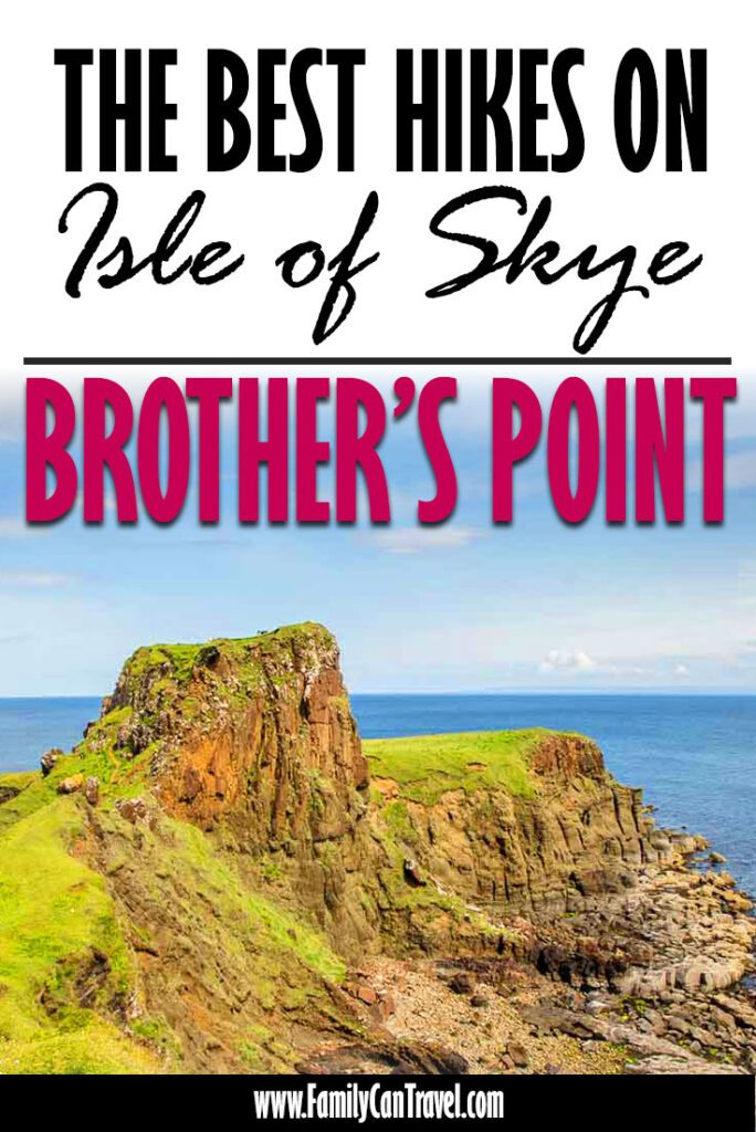 Image of Brother's Point on Isle of Skye Scotland with text overlay of The Best Hikes on Isle of Skye - Brother's Point
