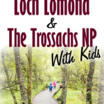 Best Things to do in Loch Lomond and the Trossachs National Park with Kids
