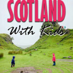 Packing for Scotland with Kids