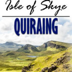 Image of the landscape along the Quiraing hike on Isle of Skye, Scotland with text overlay of The Best Hikes on Isle of Skye - Quiraing