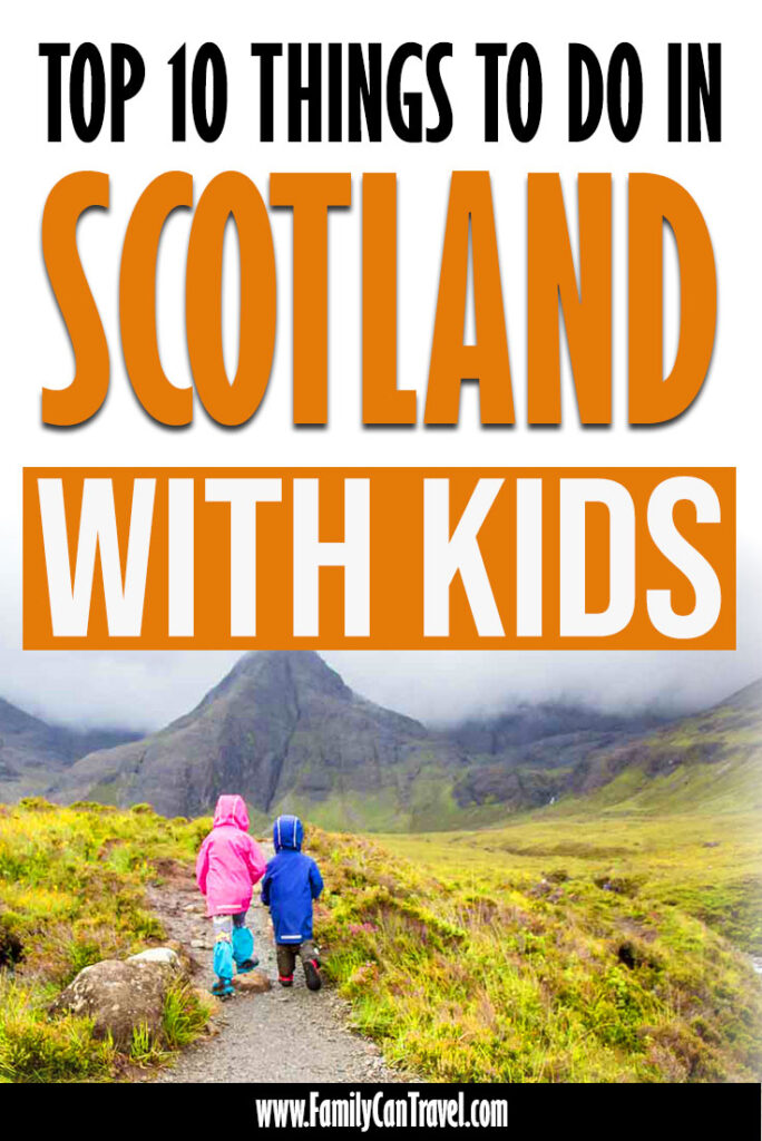 image of hiking with kids at Fairy Pools on Isle of Skye with text overlay of Top 10 Things to do in Scotland with Kids