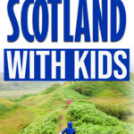 Things to do in Scotland with Kids
