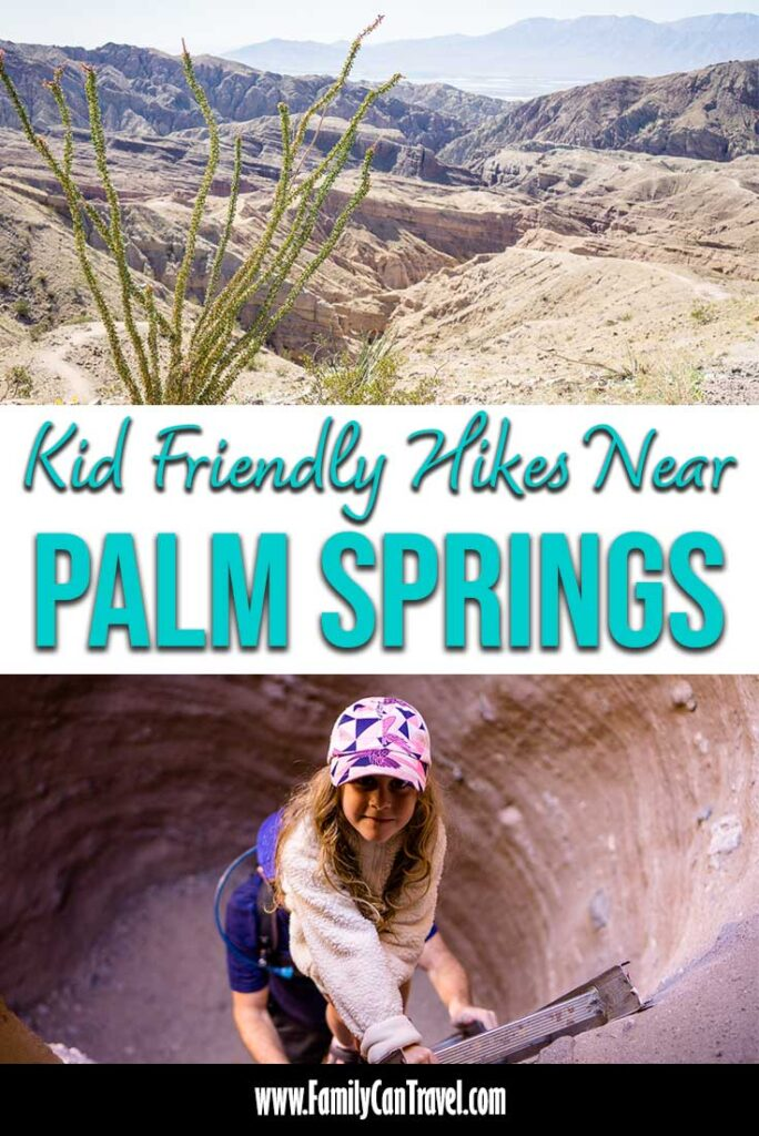 two images of hikes around palm springs with text overlay of kid friendly hikes near palm springs
