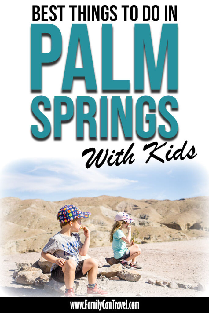image of two kids sitting eating a snack with text overlay of best things to do in Palm Springs with kids