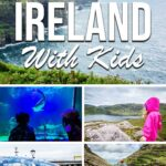 5 image collage of ireland with kids with text overlay of Best Things to do in Ireland with Kids