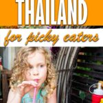 Best foods in Thailand for Kids who are Picky Eaters