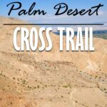 image of the Cross Trail Loop Hike in Palm Desert.