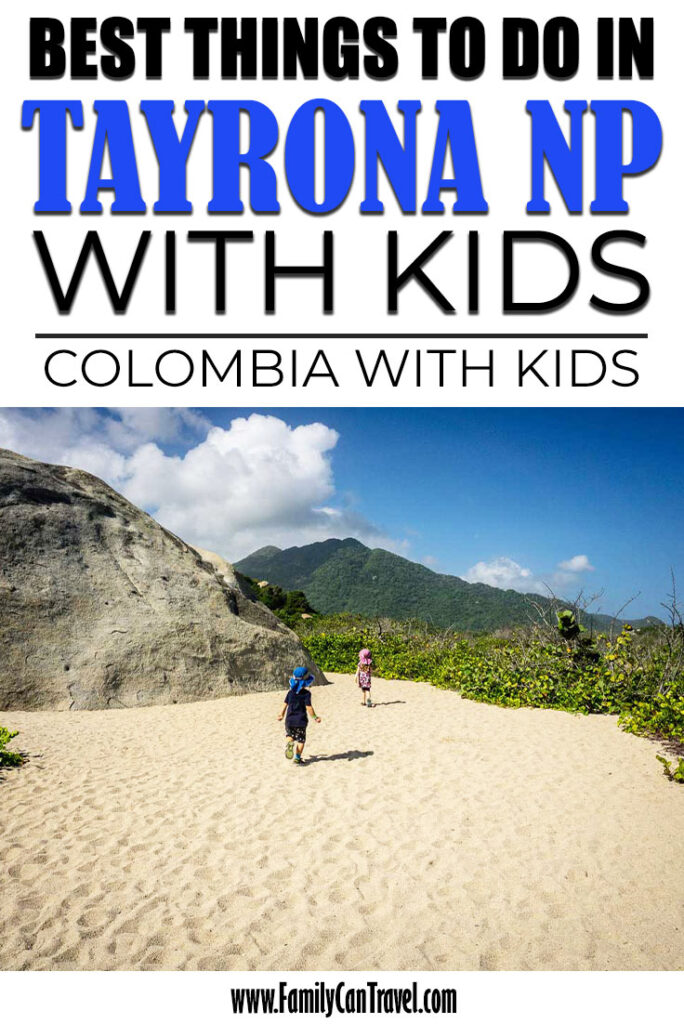 Tayrona National Park in Colombia with kids