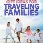 Gifts for traveling families