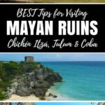 Tips to Visit the Best Mayan Ruins - Chichen Itza, Tulum and Coba