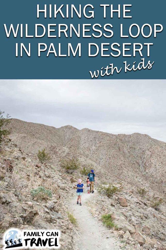 Hiking the Wilderness Loop in Palm Desert